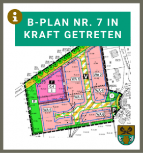 B-Plan Nr. 7 rechtsverbindlich geworden