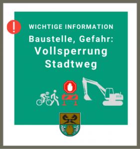 Gemeinde Rullstorf; Vollsperrung Stadtweg wegen Bau-/Gefahrenstelle
